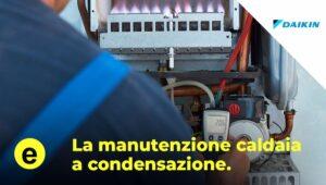manutenzione caldaia a condensazione