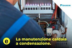 manutenzione caldaia a condensazione daikin